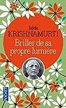 Briller de sa propre lumière par Krishnamurti