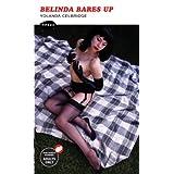 Belinda Bares Up (Nexus)by Yolanda Celbridge