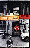 Bush Theatre Book, Michael Boyd, 0413713202