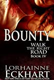 Bounty (Walk the Right Road, Book 4)