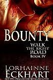 Bounty (Walk the Right Road, Book 4)