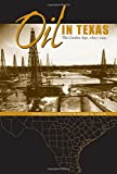 img - for Oil in Texas: The Gusher Age, 1895-1945 (Clifton and Shirley Caldwell Texas Heritage) book / textbook / text book