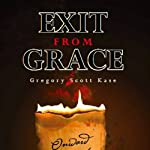 Exit from Grace | Gregory Scott Kase