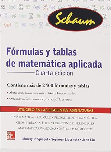 FORMULAS Y TABLAS DE MATEMATICA APLICADA (Schaum): Amazon.es: Murray Spiegel, Seymour Lipschutz: Libros