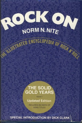 Rock On: The Illustrated Encyclopedia Of Rock N' Roll - Volume 1, The Solid Gold Years (v. 1)