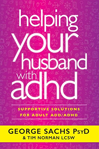 Download Helping Your Husband with ADHD: Supportive Solutions for Adult ADD/ADHD