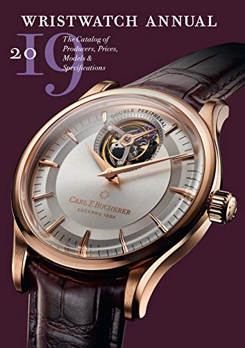 Wristwatch Annual 2019: The Catalog of Producers, Prices, Models, and Specifications - Patek Philippe Geneve Watch