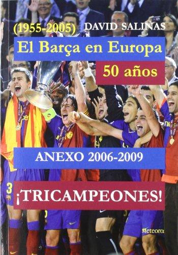 Descargar Libro Anexo 2006-2009 Barca En Europa, 50 Años Aa.vv.