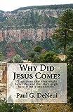 Why Did Jesus Come?, Paul DeNeui, 1492907847