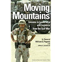 Moving Mountains: Lessons in Leadership and Logistics from the Gulf War