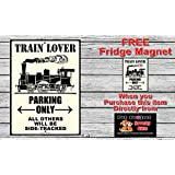 Train Lover Parking Only - New 9X12 High Quality Aluminum Metal Parking Sign. Made in and Ships from Ontario, Canada. Can be used Indoors or Outdoors! Will Not Rust!
