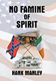 No Famine of Spirit, Hank Manley, 1491831707