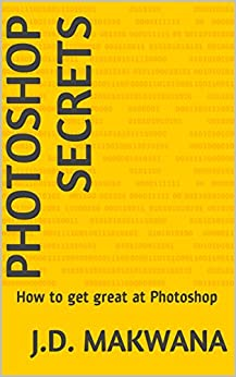 Photoshop Secrets: How to get great at Photoshop