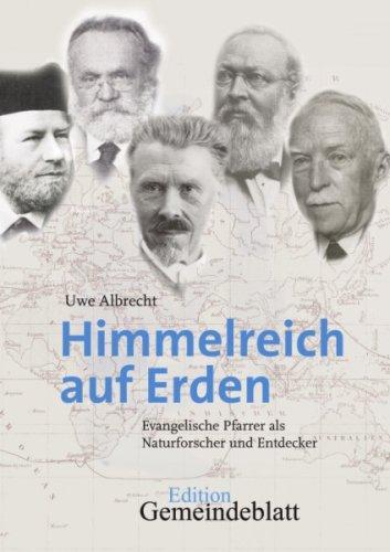 Himmelreich auf Erden: Evangelische Pfarrer als Naturforscher und Entdecker