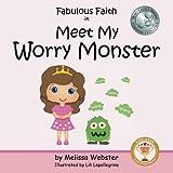 Fabulous Faith in Meet My Worry Monster (Volume 1)