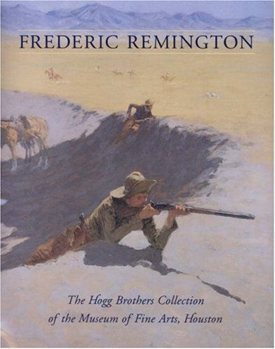 Frederic Remington: The Hogg Brothers Collection of the Museum of Fine Arts, Houston by Emily Ballew Neff (2000-03-05)