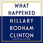 What Happened | Livre audio Auteur(s) : Hillary Rodham Clinton Narrateur(s) : Hillary Rodham Clinton