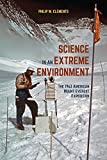 "Philip W. Clements, ""Science in an Extreme Environment: The American Mount Everest Expedition"" (U Pittsburgh Press, 2018)"