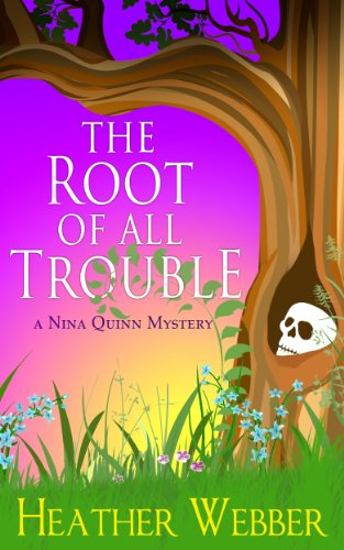 The Root of all Trouble (A Nina Quinn Mystery Book 7)