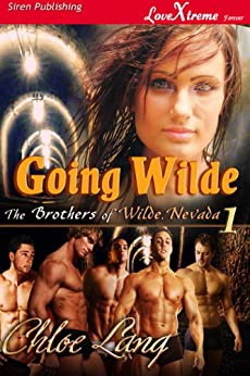 Going Wilde [The Brothers of Wilde, Nevada 1] (Siren Publishing LoveXtreme Forever - Serialized) by [Lang, Chloe]