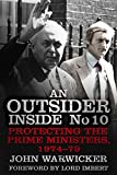An Outsider Inside No 10: Protecting the Prime Ministers, 1974-79