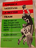 img - for America Has a Better Team: the Story of Bill Walsh and San Francisco's World Champion 49Ers book / textbook / text book