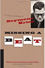 Missing a Beat: The Rants and Regrets of Seymour Krim (Judaic Traditions in Literature, Music, and Art) Hardcover