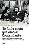Yo fui la espía que amo al comandante (Spanish Edition)