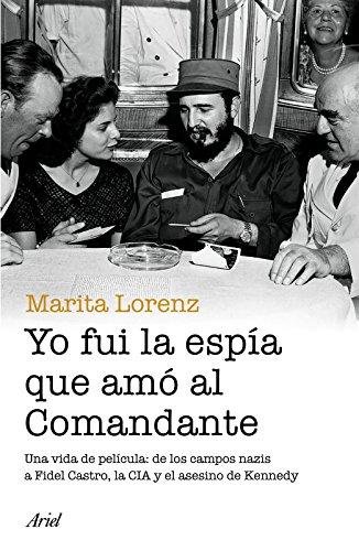 Yo fui la espía que amo al comandante (Spanish Edition) by Planeta Publishing