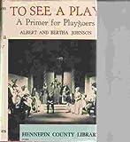 To See a Play, Albert Johnson and Bertha Johnson, 0498010457