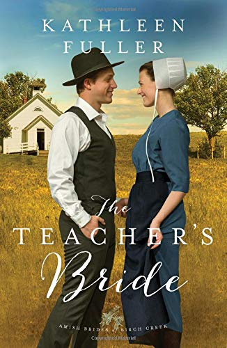The Teacher's Bride (An Amish Brides of Birch Creek Novel)