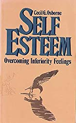 Self Esteem: Overcoming Inferiority Feelings