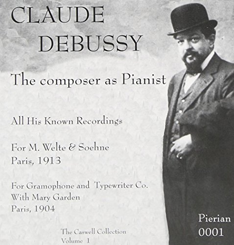 (Claude Debussy: The Composer as Pianist (The Caswell Collection, Vol. 1))