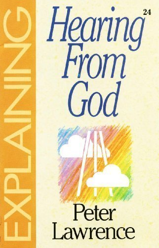 Hearing from God (The Explaining Series) Bklt edition by Lawrence, Peter (2000) Paperback