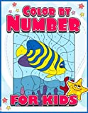 Color By Number For Kids: A Super Cute Animals Coloring Book For Kids (Jumbo Activity Book For All Children, Girls and Boys: Large Pages Dot To Dot ... Kids Ages 2-4, 5, 4-8, 9-12, Teen & Adults)