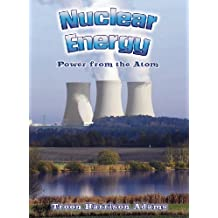 Nuclear Energy: Power from the Atom (Energy Revolution)