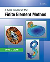 A First Course in the Finite Element Method, 6th Edition Front Cover