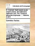 C Cornelii Taciti Opera Quae Extant Omnia Ad Editionem Optimam Joh Fre Gronovii Accurate Expressa, Cornelius Tacitus, 1170449867