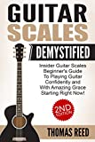 Guitar: Guitar Scales Demystified; Beginners Guide To Guitar Scales (guitar, guitar scales, music theory, guitar theory, music downloads, guitar world, guitar notes, free music Book 2)