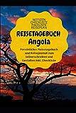 Angola Reisetagebuch: Liniertes Notizbuch /  Reise Notizheft zum Selberschreiben und Ausfüllen (German Edition)