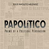 img - for PAPOLiTICO Poems of a Political Persuasion book / textbook / text book