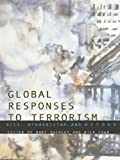 Book cover for Global Responses to Terrorism: 9/11, Afghanistan and Beyond