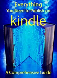Everything You Need to Publish on Kindle: A Comprehensive Guide (English Edition)