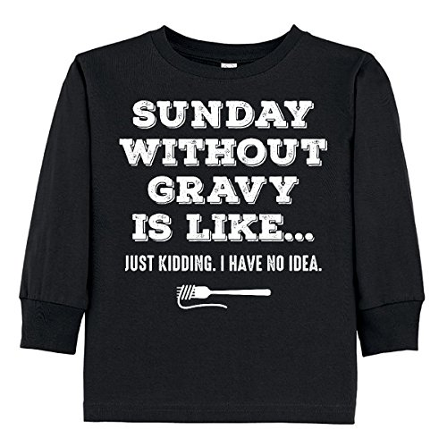 Inktastic - Sunday Without Gravy Toddler Long Sleeve T-Shirt 2T Black