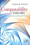 img - for [Computability Theory: An Introduction to Recursion Theory] (By: Herbert B. Enderton) [published: December, 2010] book / textbook / text book