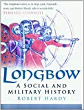 Longbow: A Social and Military History
