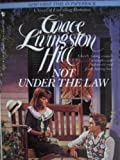 Not under the Law, Grace Livingston Hill, 0553257331