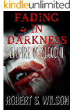 Fading in Darkness: Empire of Blood Book Two (A Dystopian Vampire Novel)