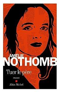 vignette de 'Tuer le père (Amélie Nothomb)'