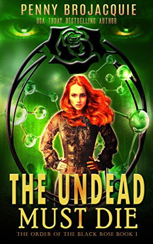 The Undead Must Die (The Order of the Black Rose Book 1) by [BroJacquie, Penny]